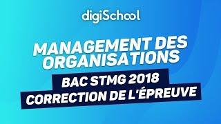 Bac STMG 2018 - Correction de l'épreuve de MDO (Management des Organisations)