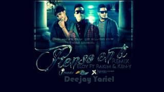 Eloy FeaT Rakim & Ken-Y - Pienso En Ti (Official Remix) (Prod. By  Dj Yariel)(LETRA + DESCARGA)