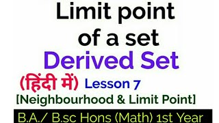 Limit point definition And Derived Set - In Hindi-Lesson 7 -{Neighbourhood & Limit point}