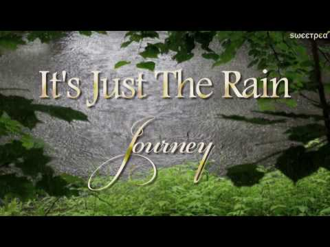 Journey ♫ It's Just The Rain ☆ʟʏʀɪᴄ ᴠɪᴅᴇᴏ☆