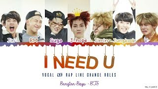 BTS 'I NEED U' (Vocal & Rap Line change roles) Lyrics [Color Coded Han_Rom_Eng] | minamochi
