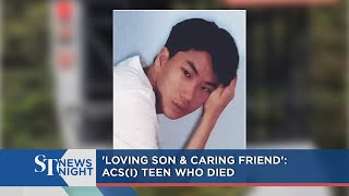 'Loving son & caring friend': ACS(I) teen who died | ST NEWS NIGHT