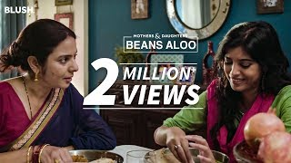 Beans Aloo | Ft. Sonal Jha and Diptii T Pujari | Mothers & Daughters