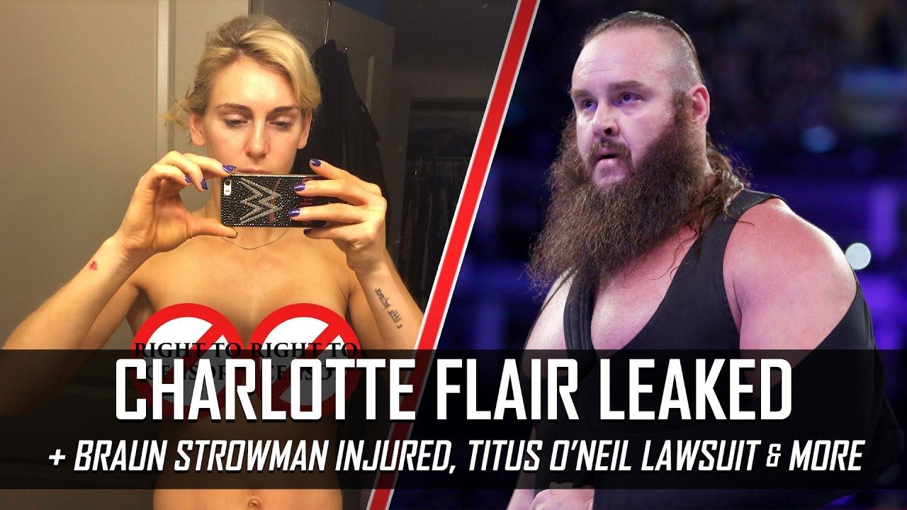 charlotte flair nude photos leaked, braun strowman injured & more