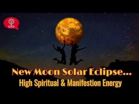 New Moon Solar Eclipse...High Spiritual & Manifestation Energy