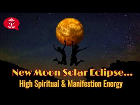 * High Spiritual & Manifestation Energy * New Moon Solar Ese...