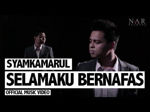 Syamkamarul - Selamaku Bernafas (Official Music Video)