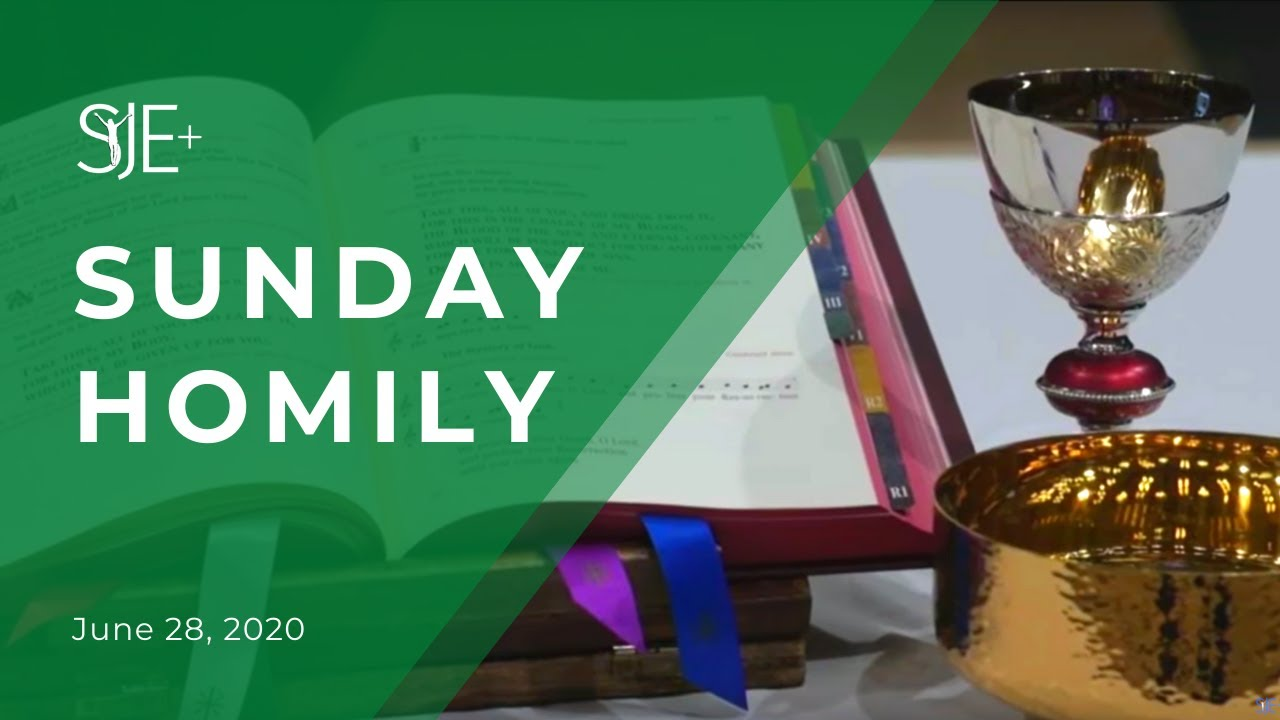 Homily - 13th Sunday in Ordinary Time - June 28, 2020