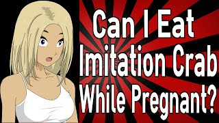 Can Eat Imitation Crab While Pregnant