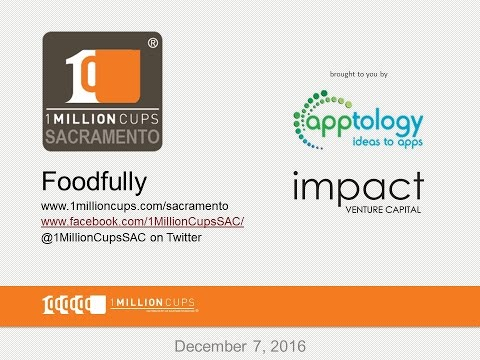1MC Sacramento 12-07-16 Presentation: Foodfully