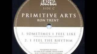 Ron Trent - Sometimes I Feel Like