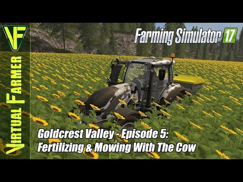 Let's Play Farming Simulator 17 - Goldcrest Valley Ep5: Fertilizing & Mowing With The Cow