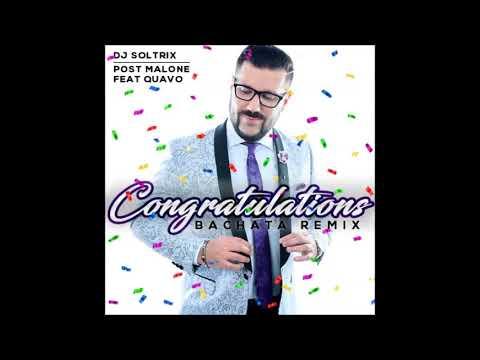 Post Malone - Congratulations (DJ Soltrix Bachata Remix)