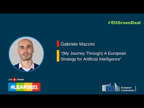 Gabriele Mazzini – (My journey through) A European Strategy for Artificial Intelligence