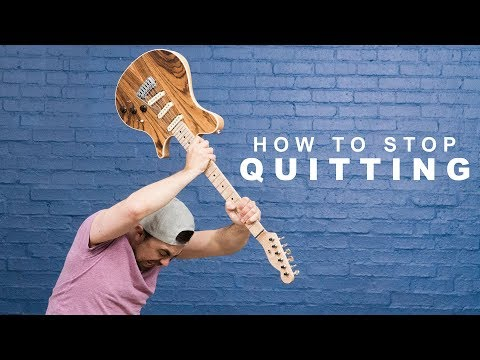 How To Stop Quitting Everything You Start