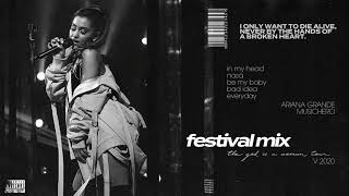 Ariana Grande - in my head / nasa / be my baby / bad idea / everyday (THE FESTIVAL MIX)