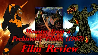 Monster from a Prehistoric Planet (1967) Kaiju Film Review