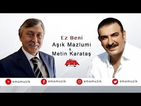 Aşık Mazlumi Ft. Metin Karataş - Ez Beni - (Yaralı Sevdam / 2017 Official Video)
