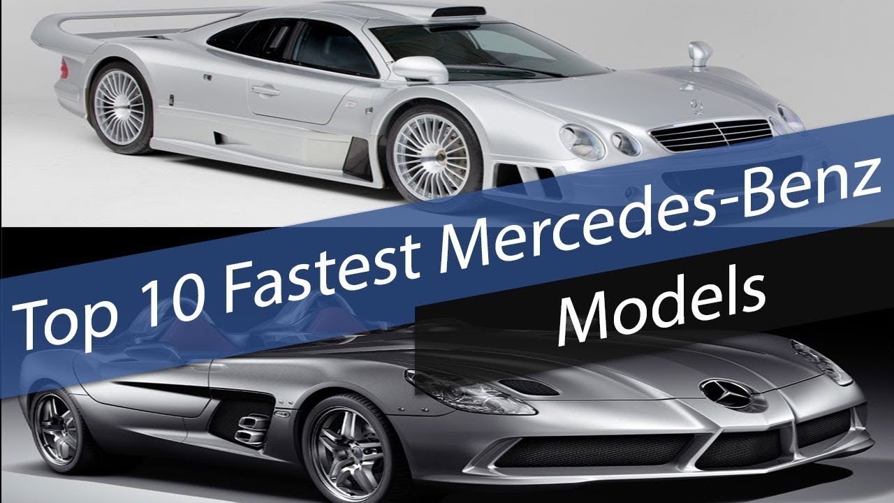 Top 10 Fastest Mercedes-Benz Models From 0-60 MPH - YouTube