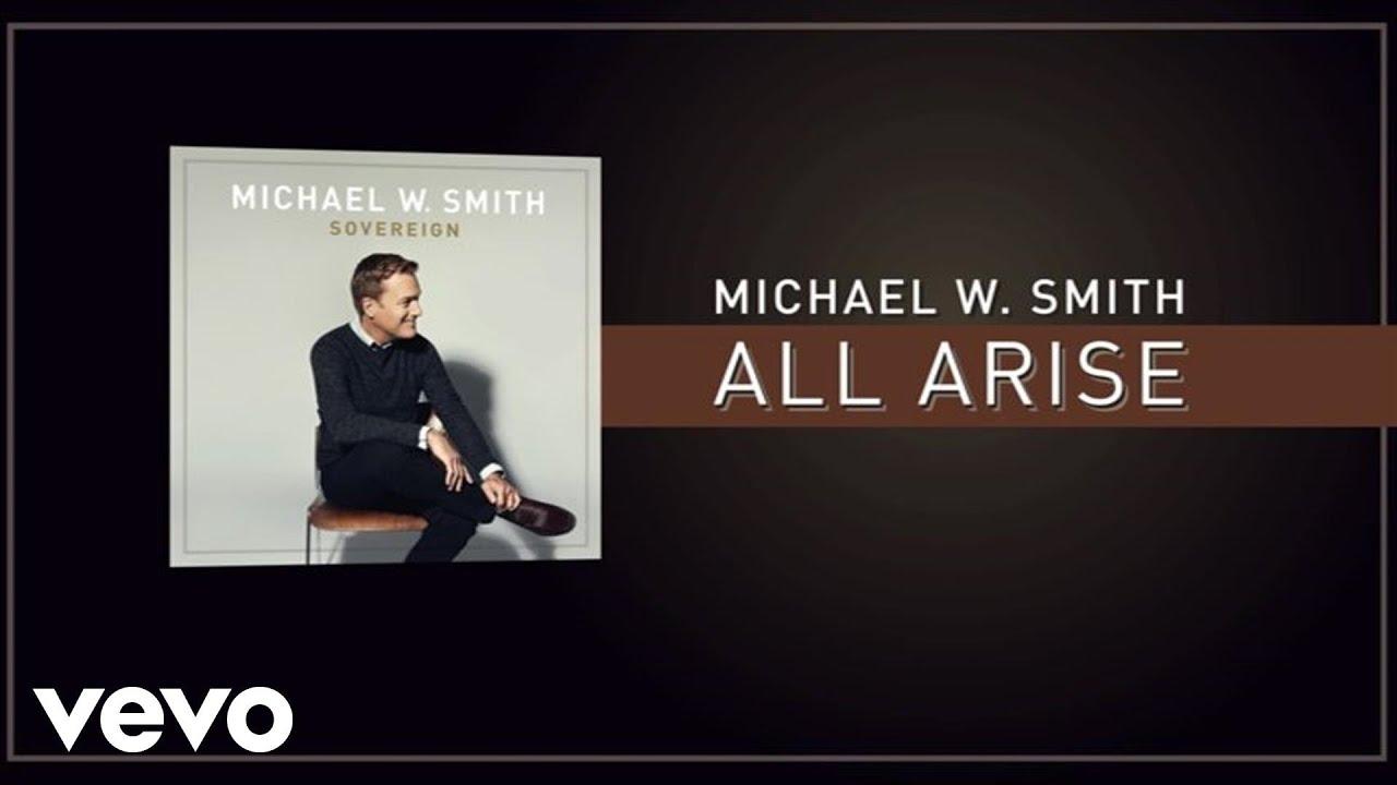 michael-w-smith-all-arise-lyric-video-michaelwsmithvevo