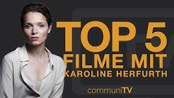 TOP 5: Karoline Herfurth Filme