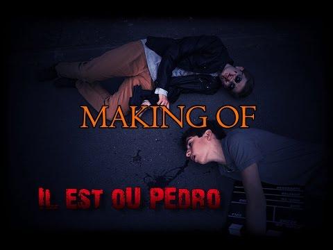 Making Of - Il est où Pedro - Court métrage #1