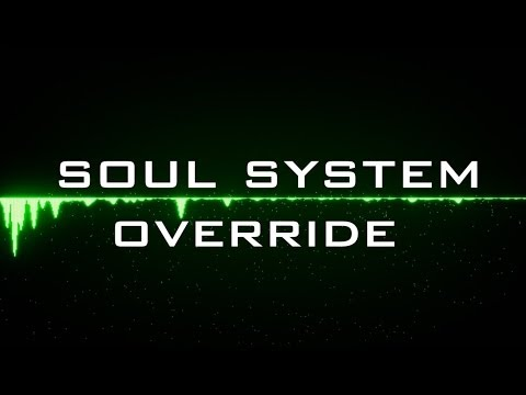 Soul System Override (Addictive music)