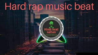 Hard rap music beat hip hop music India ||Hindi beat nation || #Hindibeatnation