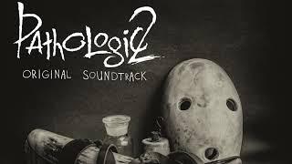 Pathologic 2 - Full Original Soundtrack