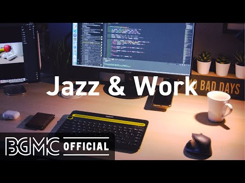 Jazz & Work: Motivating Jazz & Bossa Nova Instrumental Music for Concentration and Focus