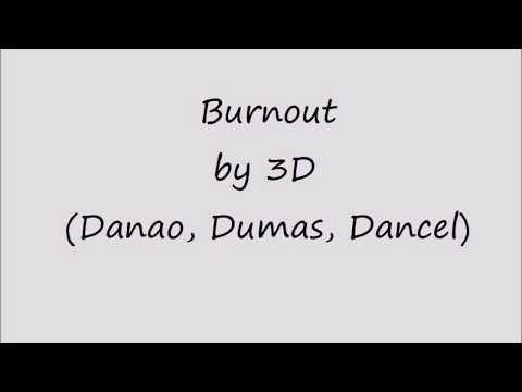 Burnout - 3D (lyrics)