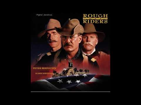 Rough Riders : A Symphony (Elmer Bernstein & Peter Bernstein)