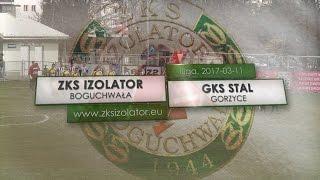 Video Wideo   Izolator Boguchwała - Stal Gorzyce (2017-03-11) download MP3, 3GP, MP4, WEBM, AVI, FLV Oktober 2017
