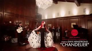 Chandelier  Sia (Postmodern Jukebox Cover) ft. Dani Armstrong