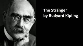 The Stranger by Rudyard Kipling