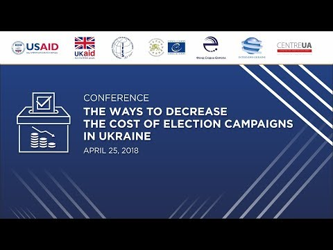 """Conference """"The Ways to Decrease the Cost of Election Campaigns in Ukraine"""""""