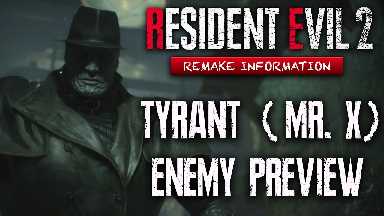 Resident Evil 2 Remake Enemy Preview Mr X The Tyrant Boss Guide