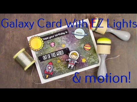 How To Make A Fun Galaxy Card That Lights Up With Motion--Pear Blossom EZ Lights Hop