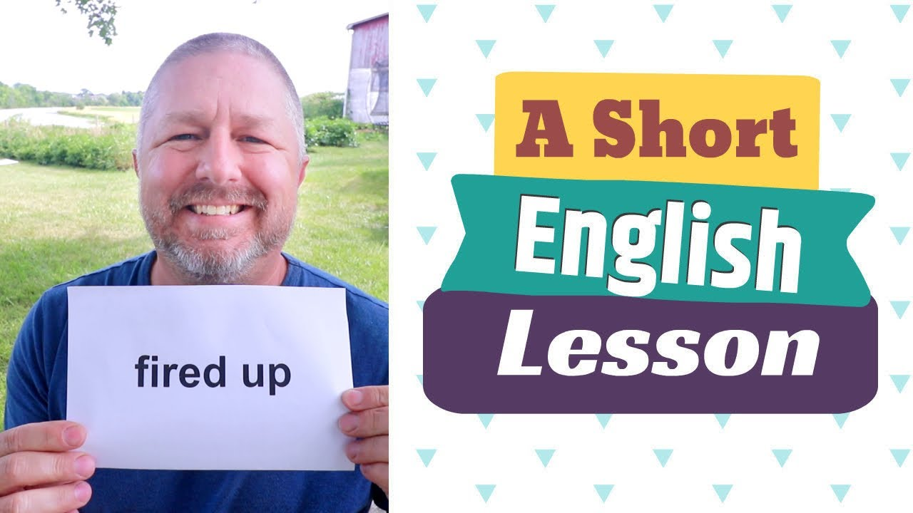 Learn the English Phrases FIRED UP and ON FIRE - A Short English Lesson with Subtitles