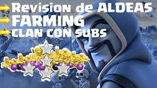 REVISION de ALDEAS, clan con SUBS y FARMING || Clash Of Clans