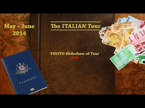 Italy Trip - Photo Slideshow May - June 2014