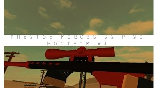 Roblox - Phantom Forces Sniping Montage #4