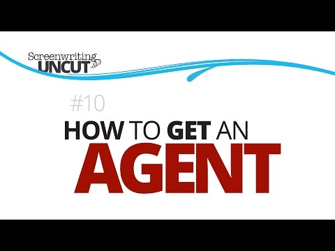 How to Get an Agent (Screenwriting Uncut #10)
