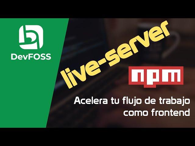 live-server mejora tu flujo de trabajo como front-end