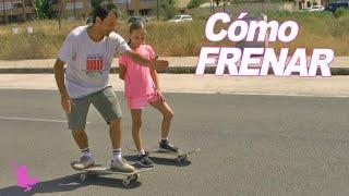Cómo frenar con el skate