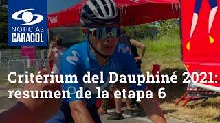 Critérium del Dauphiné 2021: resumen de la etapa 6 ganada por Alejandro Valverde