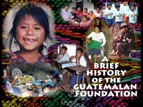 Video #18 COMPLETE HISTORY OF THE GUATEMALAN FOUNDATION
