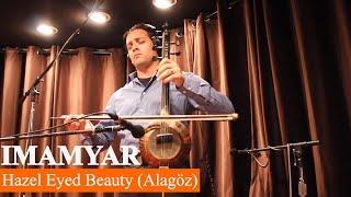 Hazel Eyed Beauty (Alagöz) | Imamyar