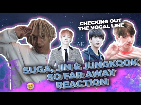 BTS Suga, Jin, & Jungkook - 'so far away (SUGA, 진, 정국 Ver.)' - REACTION