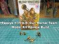 Tamiya 1/35 US Gun Mortar Team 35086 Model Kit Review Build